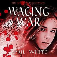 Waging War: The Immortal Descendants, Book 4