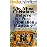 Why Most Christians Believe in a Post-Tribulation Rapture: Second Edition
