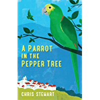 A Parrot in the Pepper Tree: A Sequel to Driving Over Lemons (Lemons Trilogy Book 2)