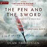 The Pen and the Sword: Destiny's Crucible, Book 2