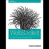 WebSocket: Lightweight Client-Server Communications