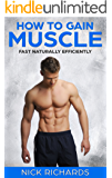 How To Gain Muscle: fast     naturally    efficiently
