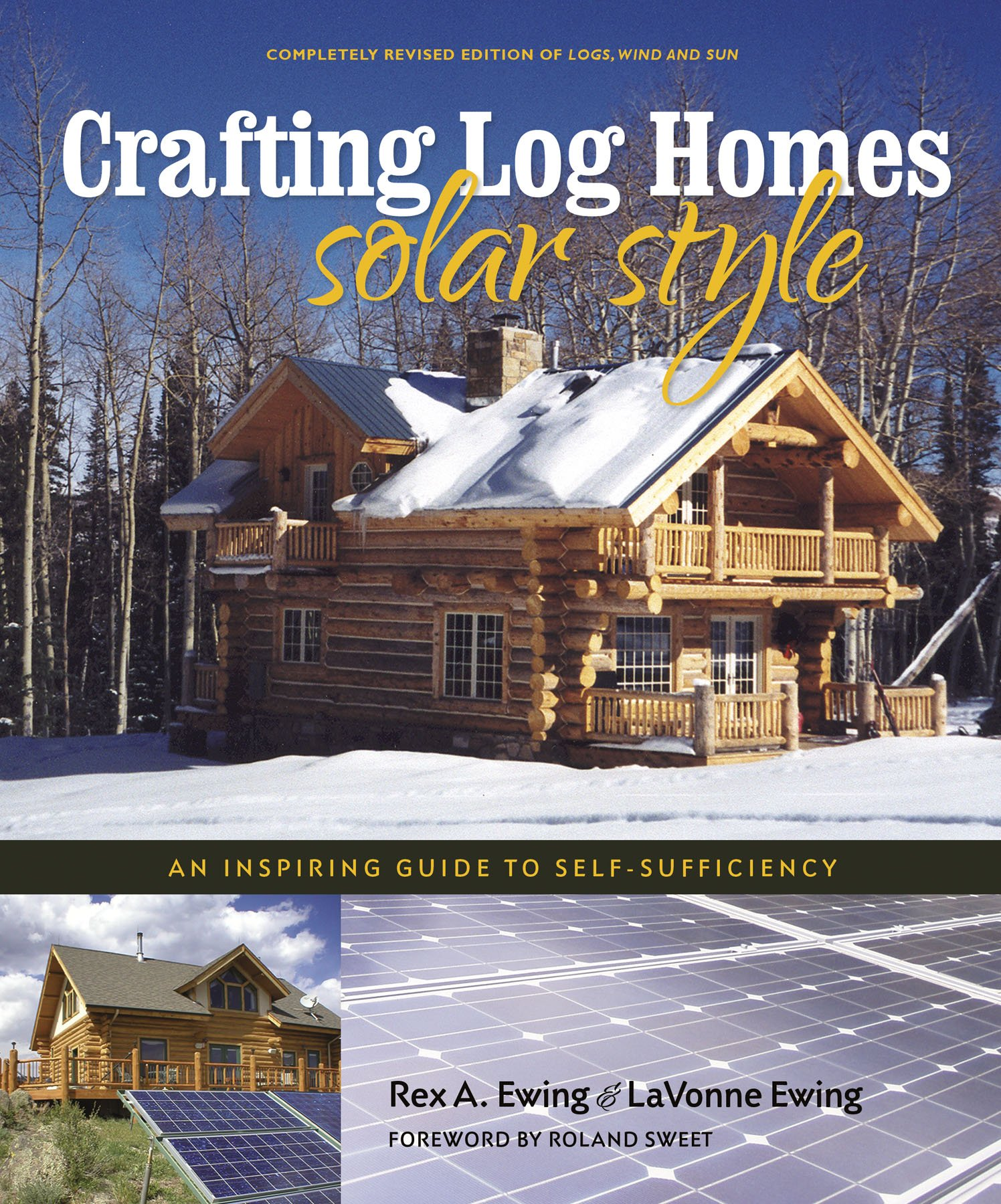 nice log home books #4: Crafting Log Homes Solar Style: An Inspiring Guide to Self-Sufficiency: Rex  A. Ewing and LaVonne Ewing: 9780977372447: Amazon.com: Books