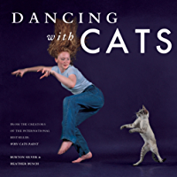 Dancing with Cats: From the Creators of the International Best Seller Why Cats Paint book cover