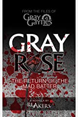 Gray Rose: The Return of the Mad Batter (Gray Gaynes Book 5) Kindle Edition