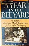 A Year in the Beeyard: An Expert's Month-by-Month Instructions for Successful Beekeeping