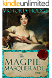 The Magpie Masquerade (Part 1)