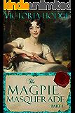 The Magpie Masquerade (Part 1)