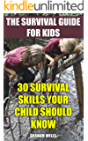 The Survival Guide For Kids: 30 Survival Skills Your Child Should Know  (English Edition)