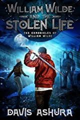 William Wilde and the Stolen Life: A Young Adult Epic Fantasy (The Chronicles of William Wilde Book 2) Kindle Edition