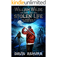 William Wilde and the Stolen Life: An Anchored Worlds novel (The Chronicles of William Wilde Book 2)