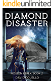 Diamond Disaster: Cyberpunk Space Opera With Strong Female Lead (Mission Cerex Book 2)