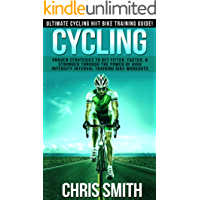 Cycling: Ultimate Cycling HIIT Bike Training Guide! - Proven Strategies To Get Fitter, Faster & Stronger Through The Power of High Intensity Interval Training ... Fasting, Carb Cycling) (English Edition)