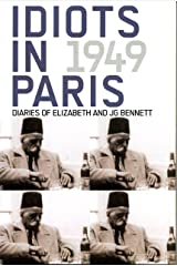 Idiots in Paris: Diaries of Elizabeth and JG Bennett, 1949 Kindle Edition