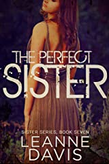 The Perfect Sister (Sister Series, #7) Kindle Edition