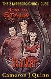 How to Stalk a Stalker: (The Starsboro Chronicles: Season 1 Episode 3)