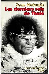 Les derniers rois de Thulé: Avec les Esquimaux polaires, face à leur destin (Terre humaine) (French Edition) Hardcover