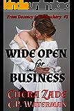 Wide Open for Business: From Decency to Debauchery  #3 : Regency erotica