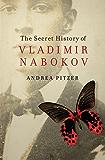 The Secret History of Vladimir Nabokov (English Edition)