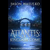 Atlantis: Kingdom Come (English Edition)