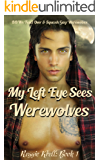 My Left Eye Sees Werewolves: BBWs Feud Over and Squash Gay Werewolves