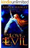 For Love of Evil: A Reverse Harem Paranormal Romance (The Demons' Muse Book 2)