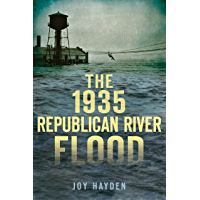 The 1935 Republican River Flood (Disaster)