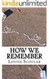 How We Remember (Ever Mine Trilogy Book 1)