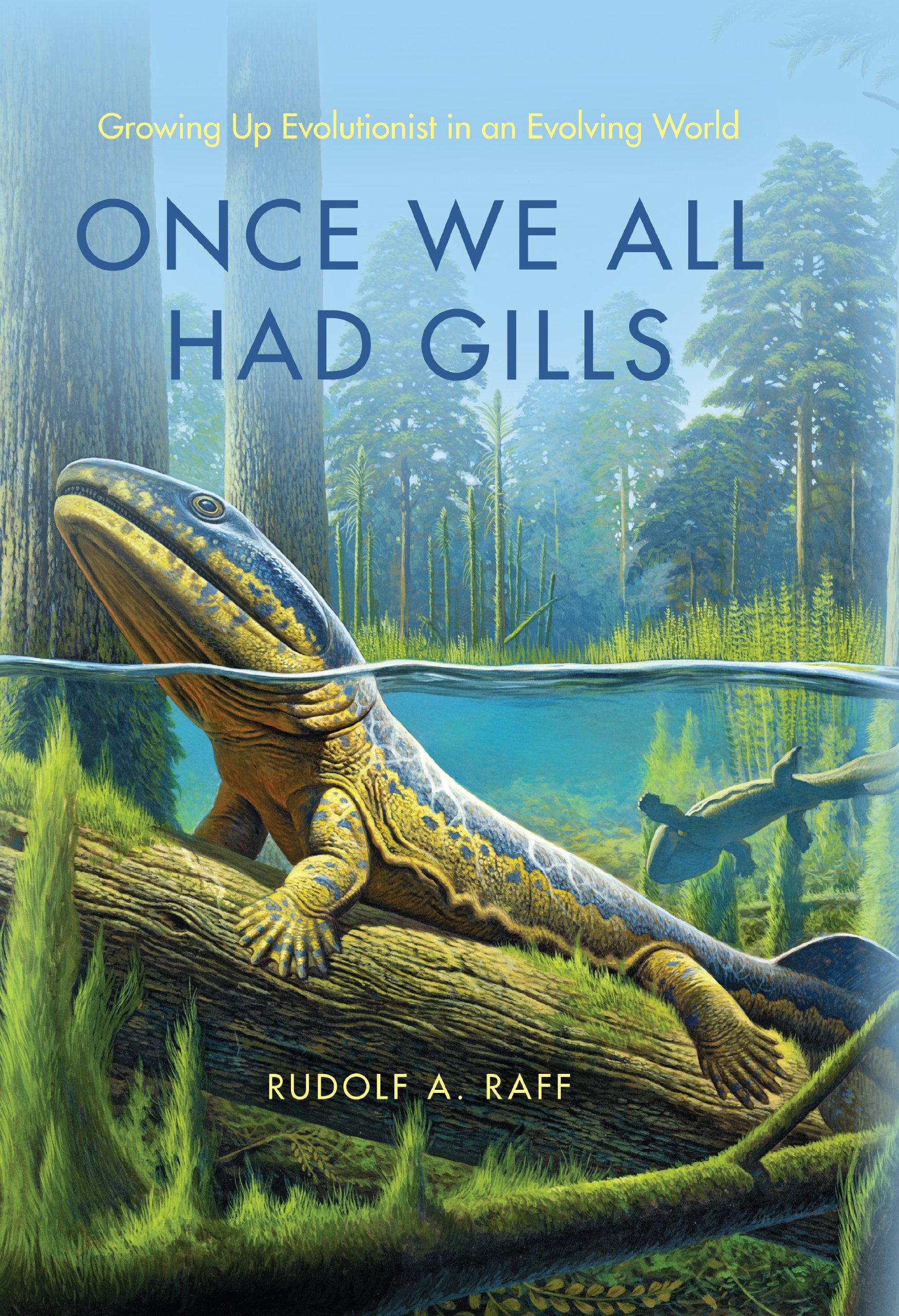 Download Once We All Had Gills: Growing Up Evolutionist in an Evolving World pdf epub