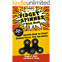 Fidget Spinner: Trick Book: Ultimate Book of Fidget Spinner Tricks, Tips and Hacks