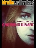 O MISTÉRIO DE ELIZABETE