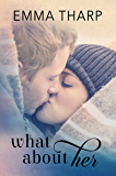 What About Her (The Bluff Harbor Series Book 1)