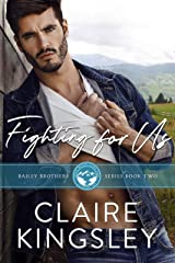 Fighting for Us: A Small Town Family Romance (The Bailey Brothers Book 2) Kindle Edition