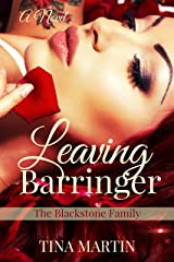 Leaving Barringer (The Blackstone Family Book 2) Kindle Edition