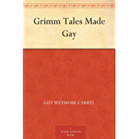 Grimm Tales Made Gay (English Edition)