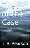 Theory of the Case: A Novel