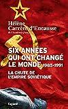 Six années qui ont changé le monde 1985-1991: La chute de l'Empire soviétique