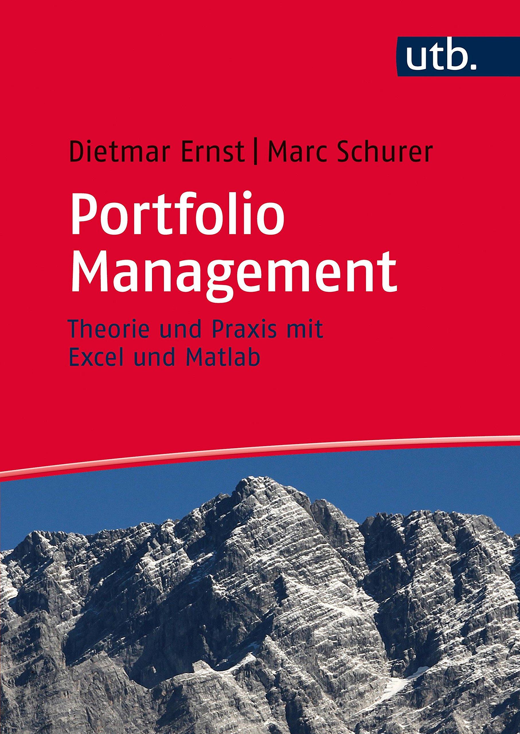 Portfolio Management: Theorie und Praxis mit Excel und Matlab Taschenbuch – 19. November 2014 Dietmar Ernst Marc Schurer UTB GmbH 3825285626