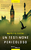 Un testimone pericoloso: Un thriller avvincente  in cui nulla accade per caso: 12