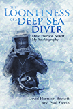The Loonliness of a Deep Sea Diver: David Beckett, My Autobiography