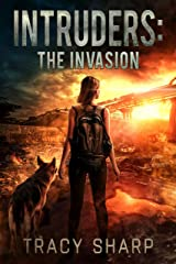 Intruders: The Invasion: A Post-Apocalyptic, Alien Invasion Thriller (Book 1) Kindle Edition