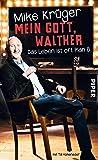 Mein Gott, Walther: Das Leben ist oft Plan B