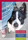 Heelwork-Handbuch: Mit System zur perfekten Fussarbeit im Hundesport: Leidenschaft, Ausstrahlung, Präzision (German Edition)