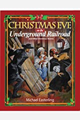 Christmas Eve on the Underground Railroad: and other Christmas stories Kindle Edition