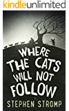 Where the Cats Will Not Follow