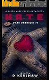 HATE: A Dark Microfiction Anthology (Dark Drabbles Book 8)