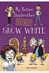 My Rotten Stepbrother Ruined Snow White (My Rotten Stepbrother Ruined Fairy Tales) Kindle Edition