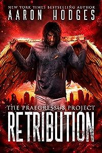 Retribution (The Praegressus Project Book 5)