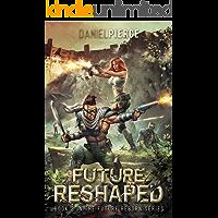 Future Reshaped: A Post-Apocalyptic Harem (Future Reborn Book 3)