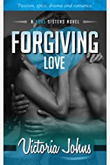 Forgiving Love (The Soul Sisters Series Book 2) Kindle Edition